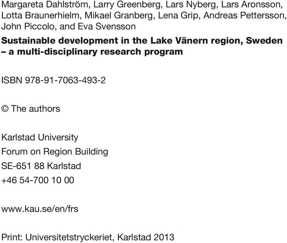 Sweden a multi-disciplinary research program ISBN 978-91-7063-493-2 The authors Karlstad University Forum on