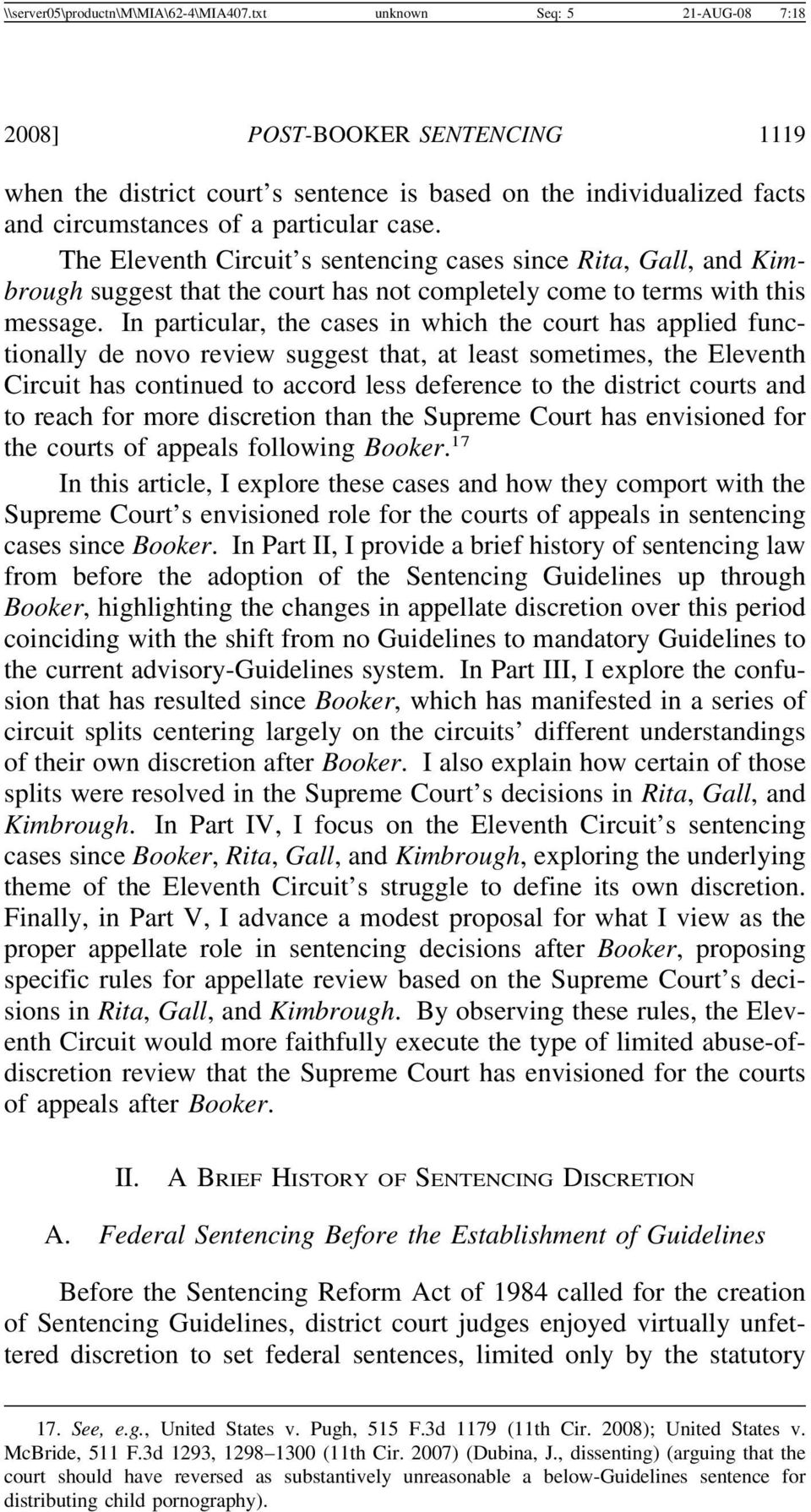 The Eleventh Circuit s sentencing cases since Rita, Gall, and Kimbrough suggest that the court has not completely come to terms with this message.