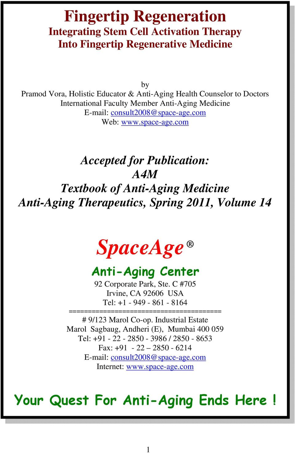 com Web: www.space-age.com Accepted for Publication: A4M Textbook of Anti-Aging Medicine Anti-Aging Therapeutics, Spring 2011, Volume 14 SpaceAge Anti-Aging Center 92 Corporate Park, Ste.
