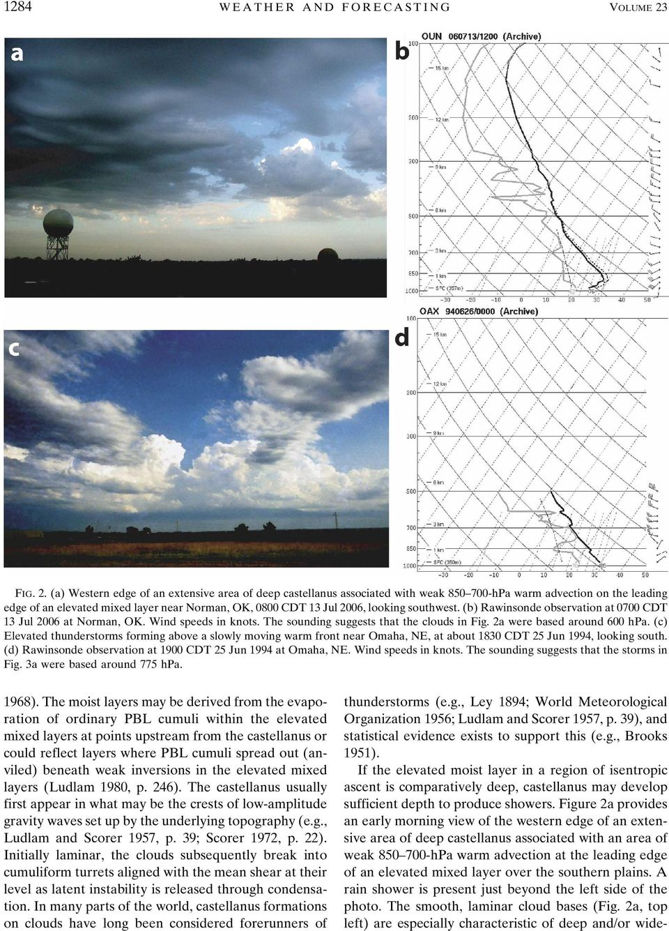(a) Western edge of an extensive area of deep castellanus associated with weak 850 700-hPa warm advection on the leading edge of an elevated mixed layer near Norman, OK, 0800 CDT 13 Jul 2006, looking