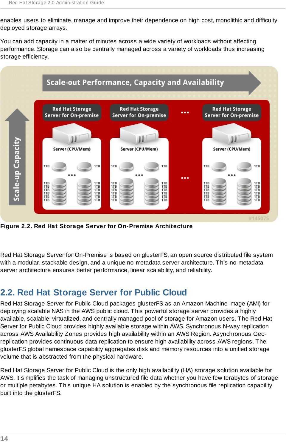 Storage can also be centrally managed across a variety of workloads thus increasing storage efficiency. Figure 2.