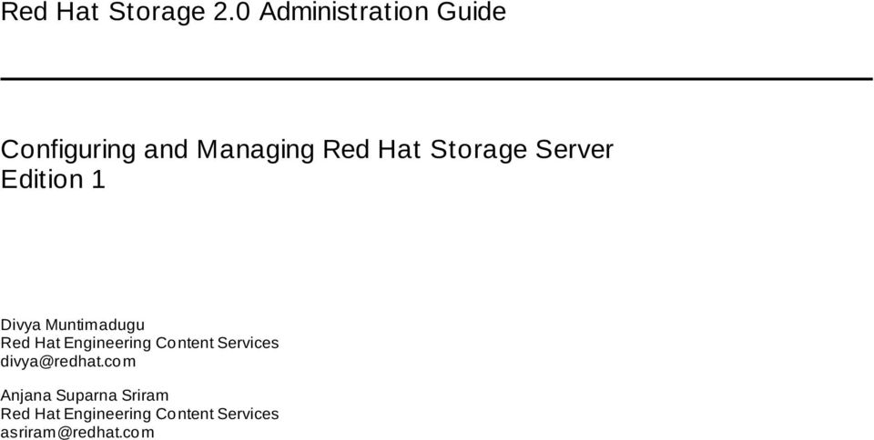 Storage Server Edition 1 Divya Muntimadugu Red Hat Engineering
