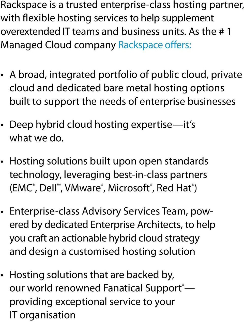 businesses Deep hybrid cloud hosting expertise it s what we do.