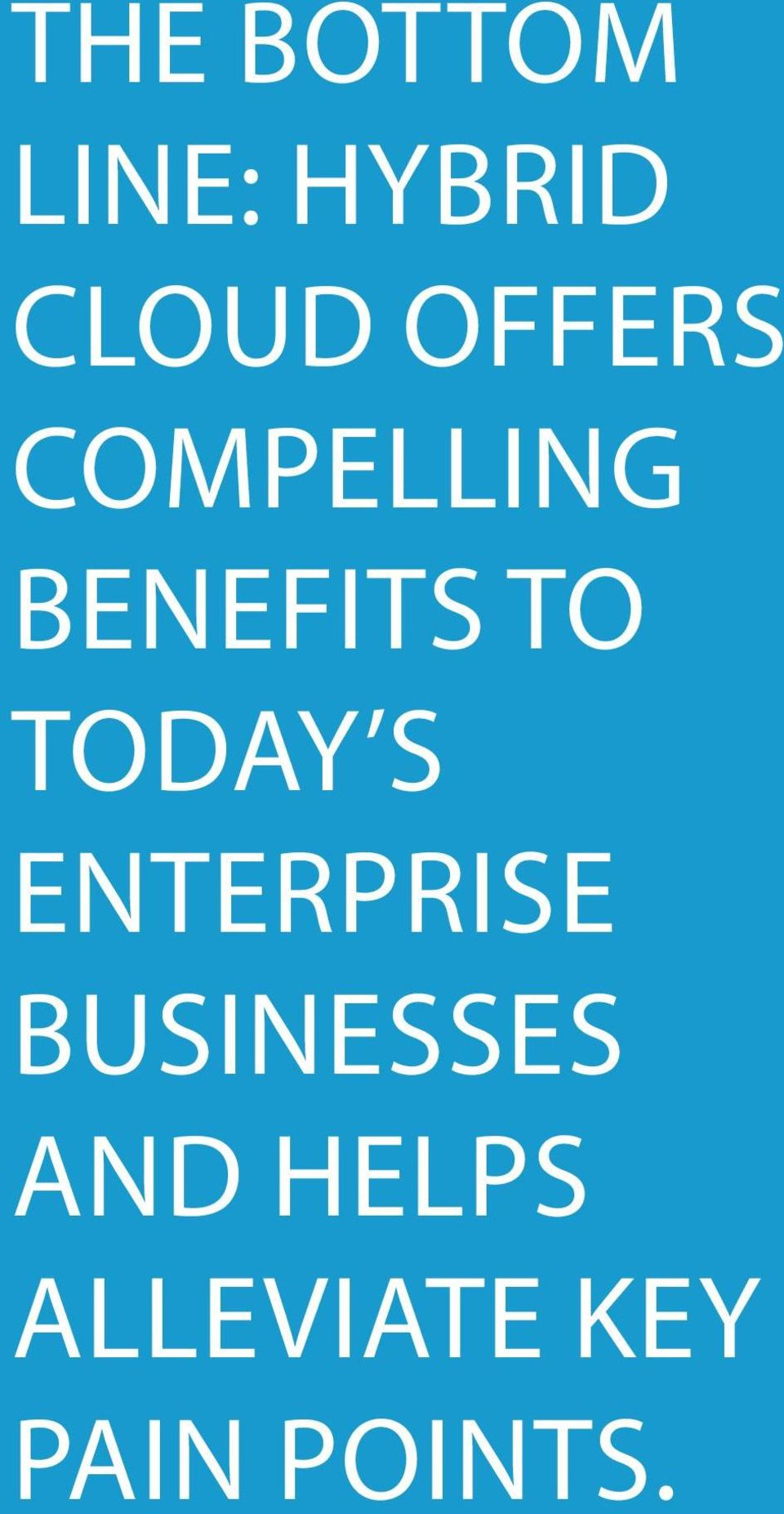 TODAY S ENTERPRISE BUSINESSES