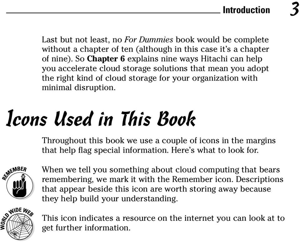Icons Used in This Book Throughout this book we use a couple of icons in the margins that help flag special information. Here s what to look for.