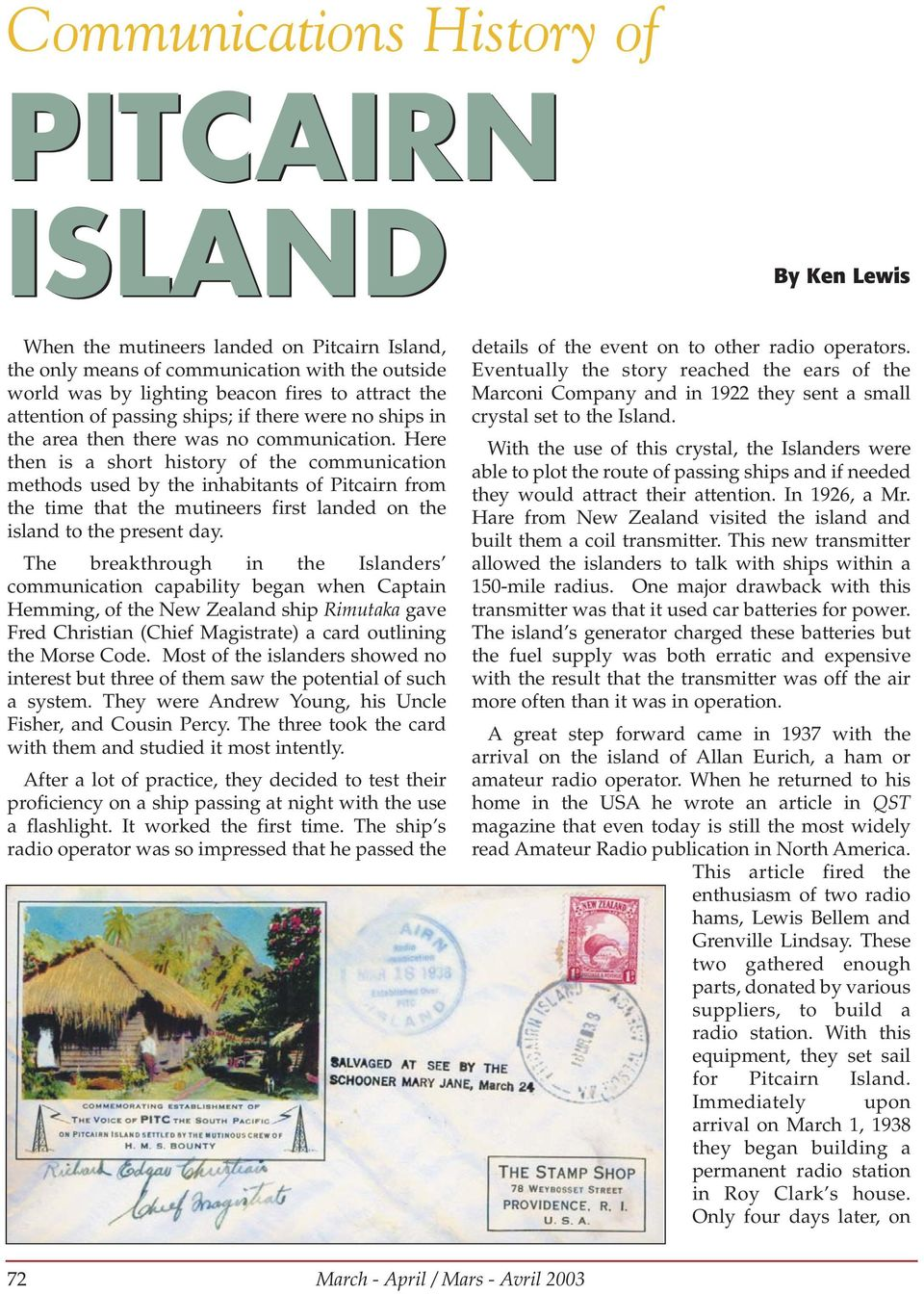 Here then is a short history of the communication methods used by the inhabitants of Pitcairn from the time that the mutineers first landed on the island to the present day.