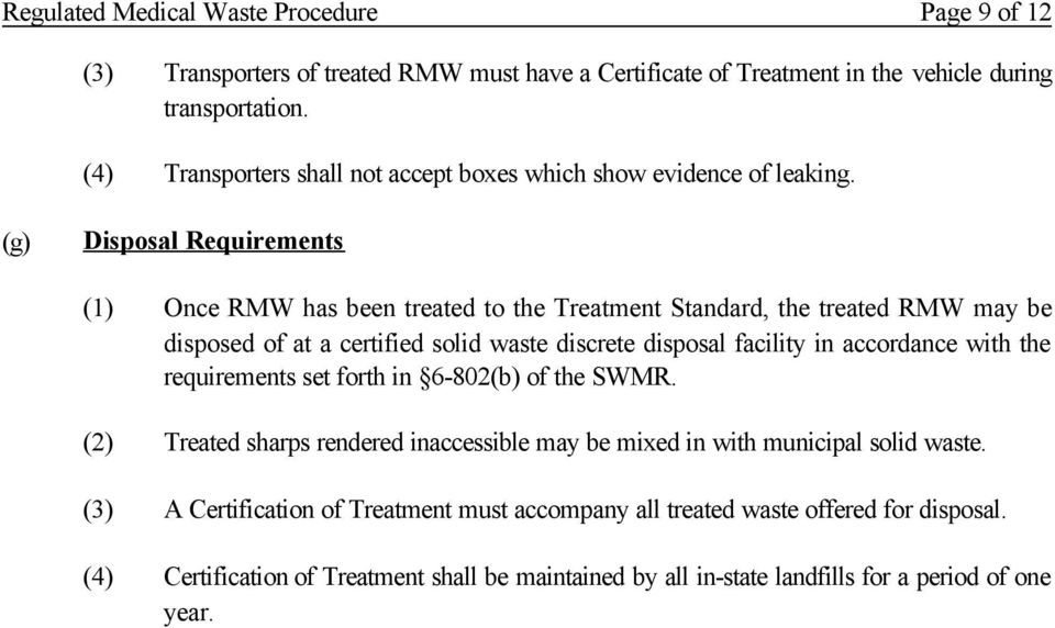 (g) Disposal Requirements (1) Once RMW has been treated to the Treatment Standard, the treated RMW may be disposed of at a certified solid waste discrete disposal facility in accordance