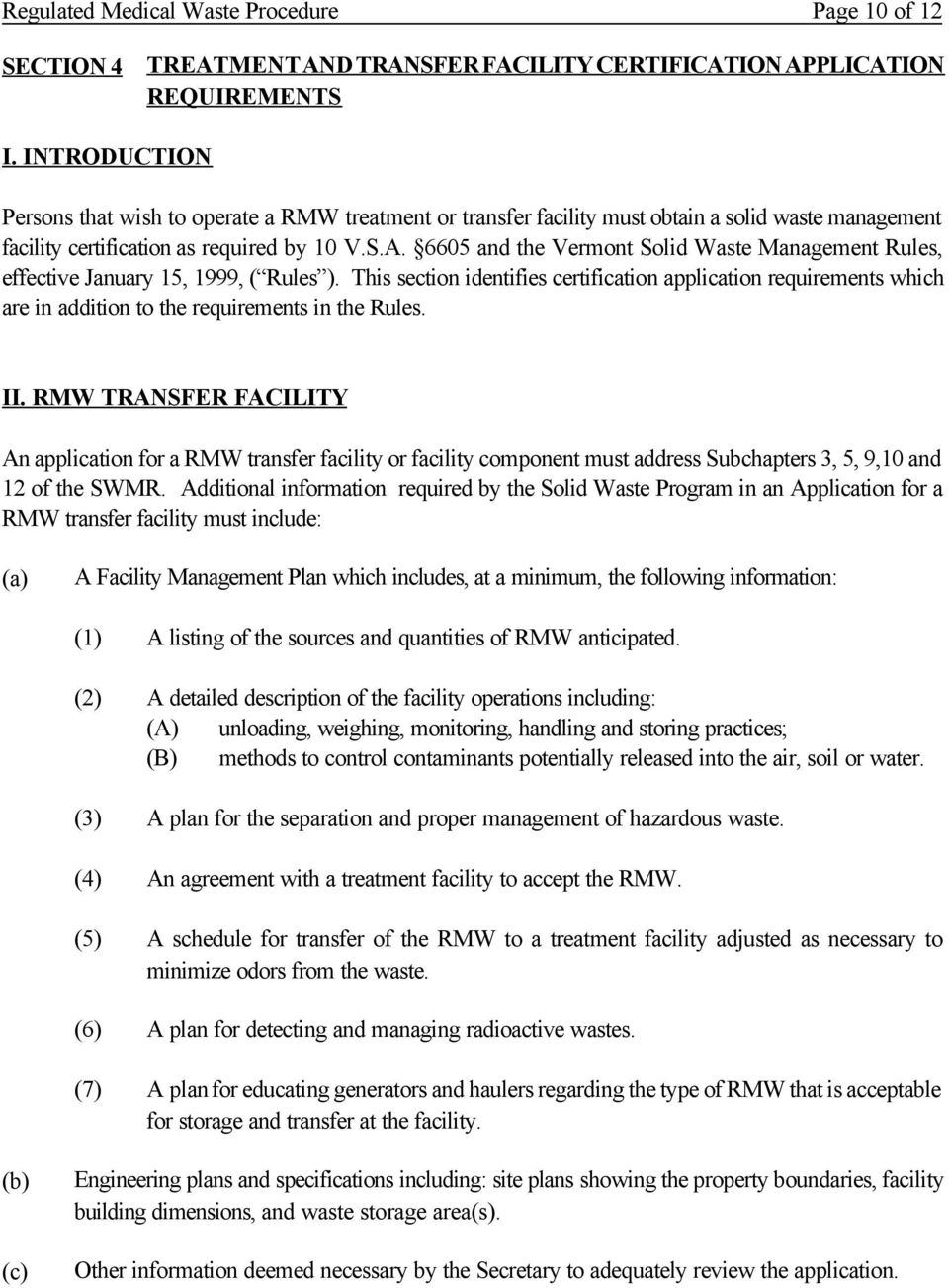 6605 and the Vermont Solid Waste Management Rules, effective January 15, 1999, ( Rules ).