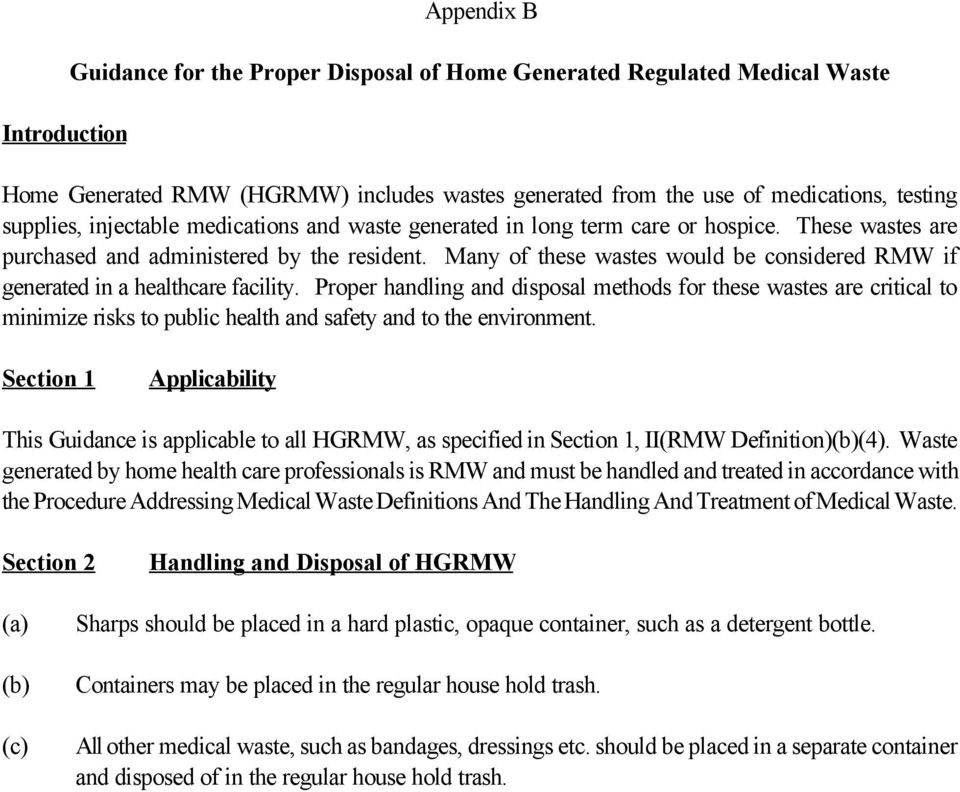 Many of these wastes would be considered RMW if generated in a healthcare facility.