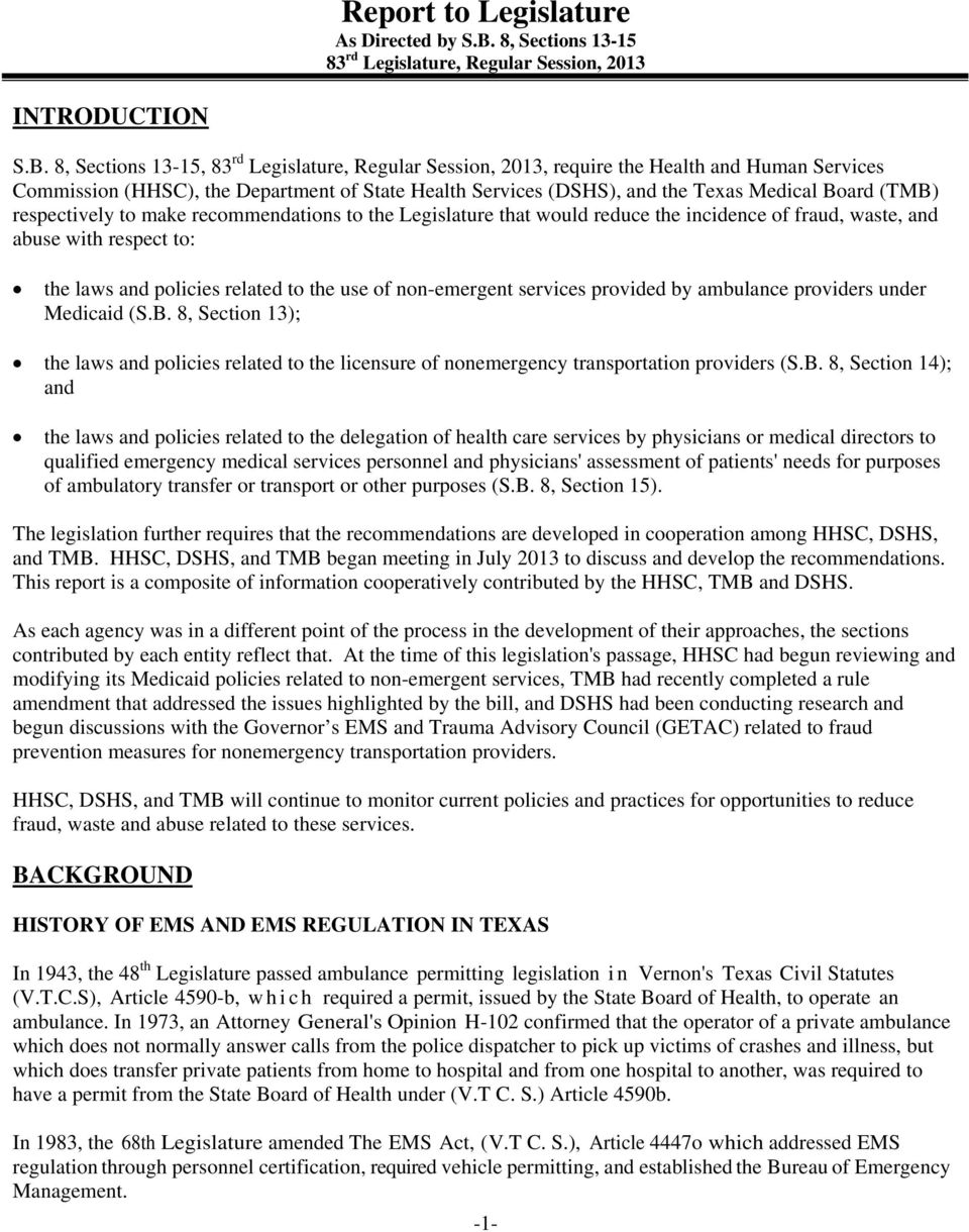 8, Sections 13-15, 83 rd Legislature, Regular Session, 2013, require the Health and Human Services Commission (HHSC), the Department of State Health Services (DSHS), and the Texas Medical Board (TMB)