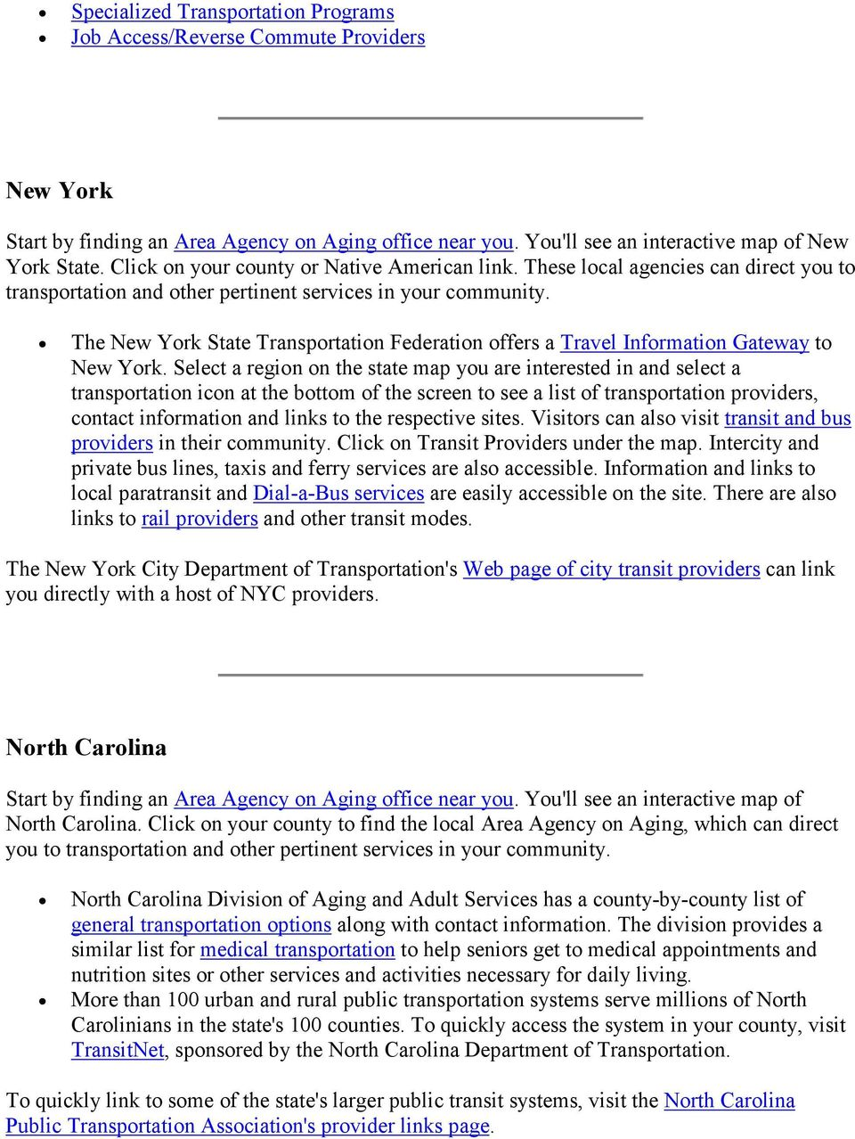 The New York State Transportation Federation offers a Travel Information Gateway to New York.