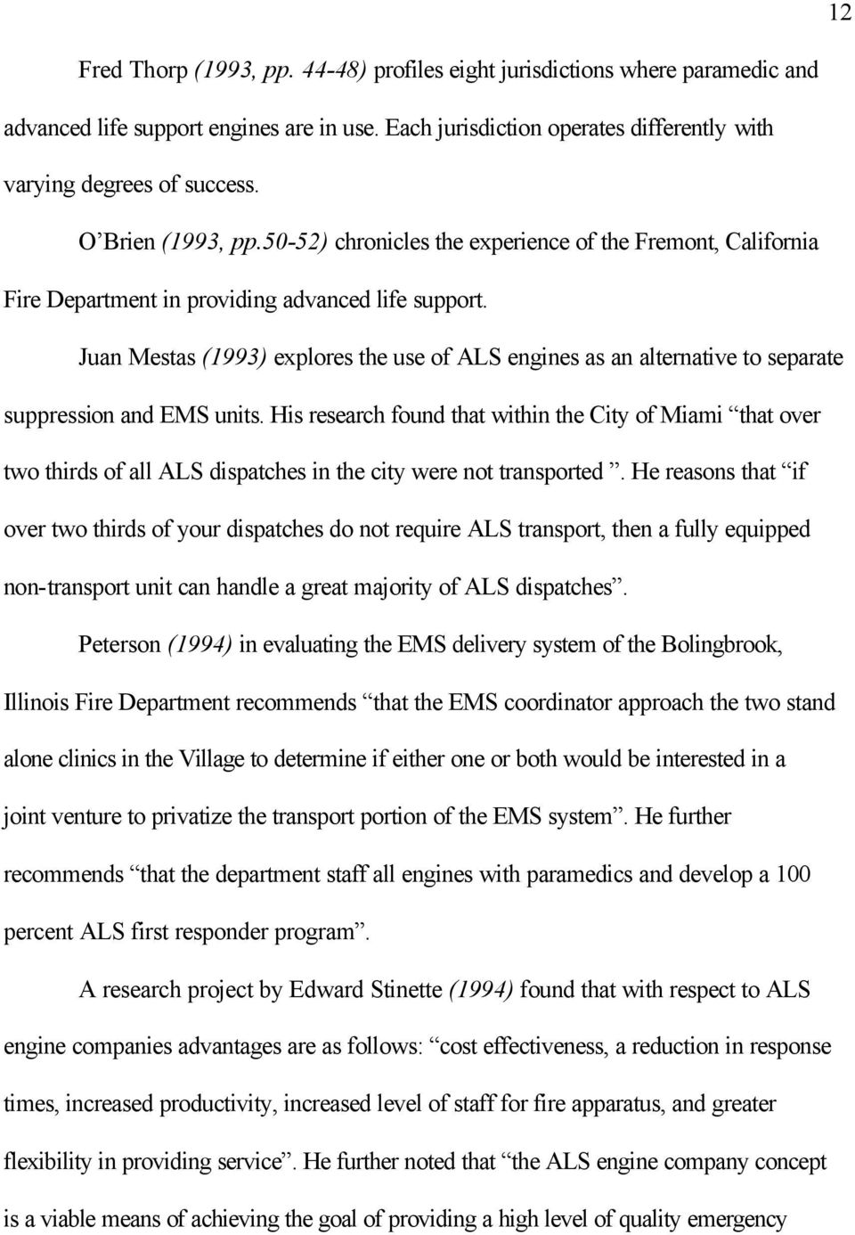 Juan Mestas (1993) explores the use of ALS engines as an alternative to separate suppression and EMS units.
