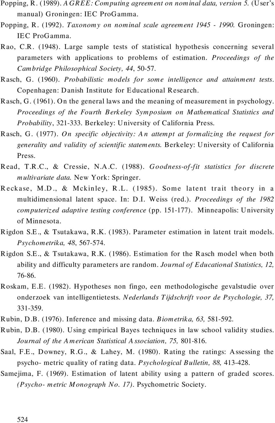 Proceedings of the Cambridge Philosophical Society, 44, 50-57. Rasch, G. (1960). Probabilistic models for some intelligence and attainment tests. Copenhagen: Danish Institute for Educational Research.