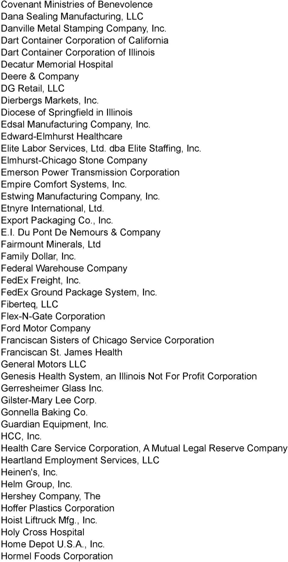 Diocese of Springfield in Illinois Edsal Manufacturing Company, Inc. Edward-Elmhurst Healthcare Elite Labor Services, Ltd. dba Elite Staffing, Inc.