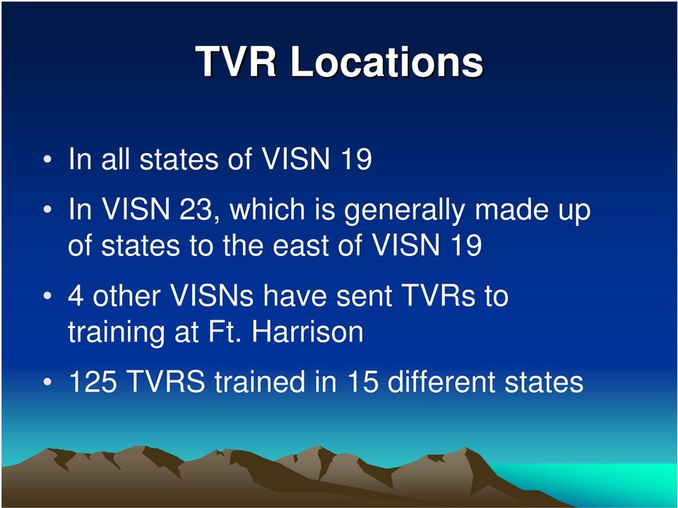 VISN 19 4 other VISNs have sent TVRs to training at