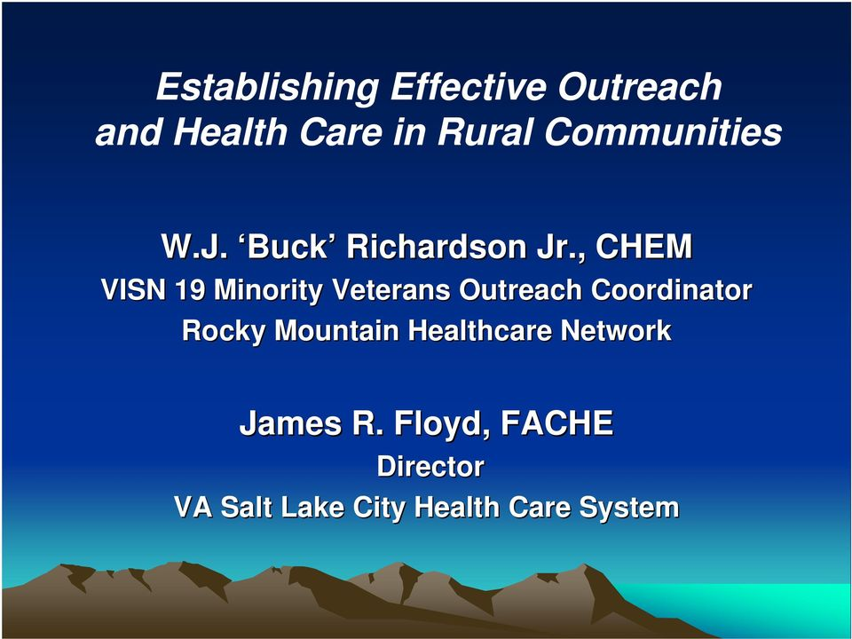 , CHEM VISN 19 Minority Veterans Outreach Coordinator Rocky