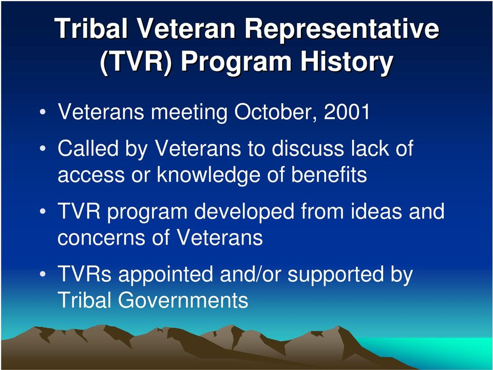 access or knowledge of benefits TVR program developed from ideas