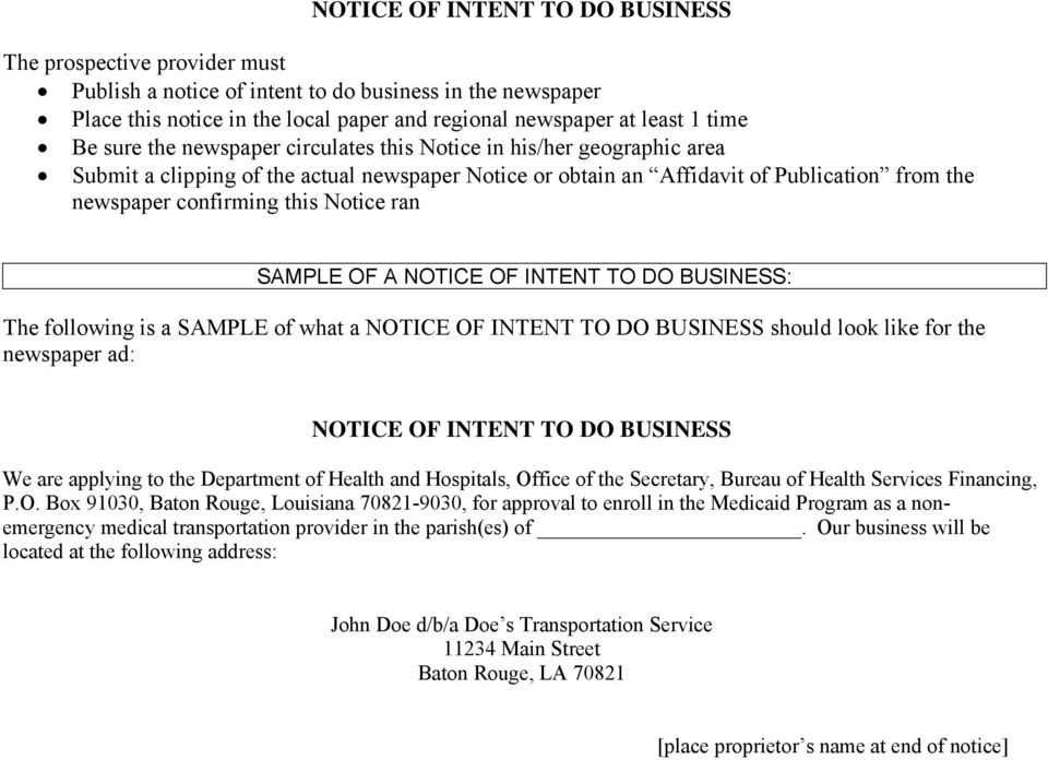 ran SAMPLE OF A NOTICE OF INTENT TO DO BUSINESS: The following is a SAMPLE of what a NOTICE OF INTENT TO DO BUSINESS should look like for the newspaper ad: NOTICE OF INTENT TO DO BUSINESS We are