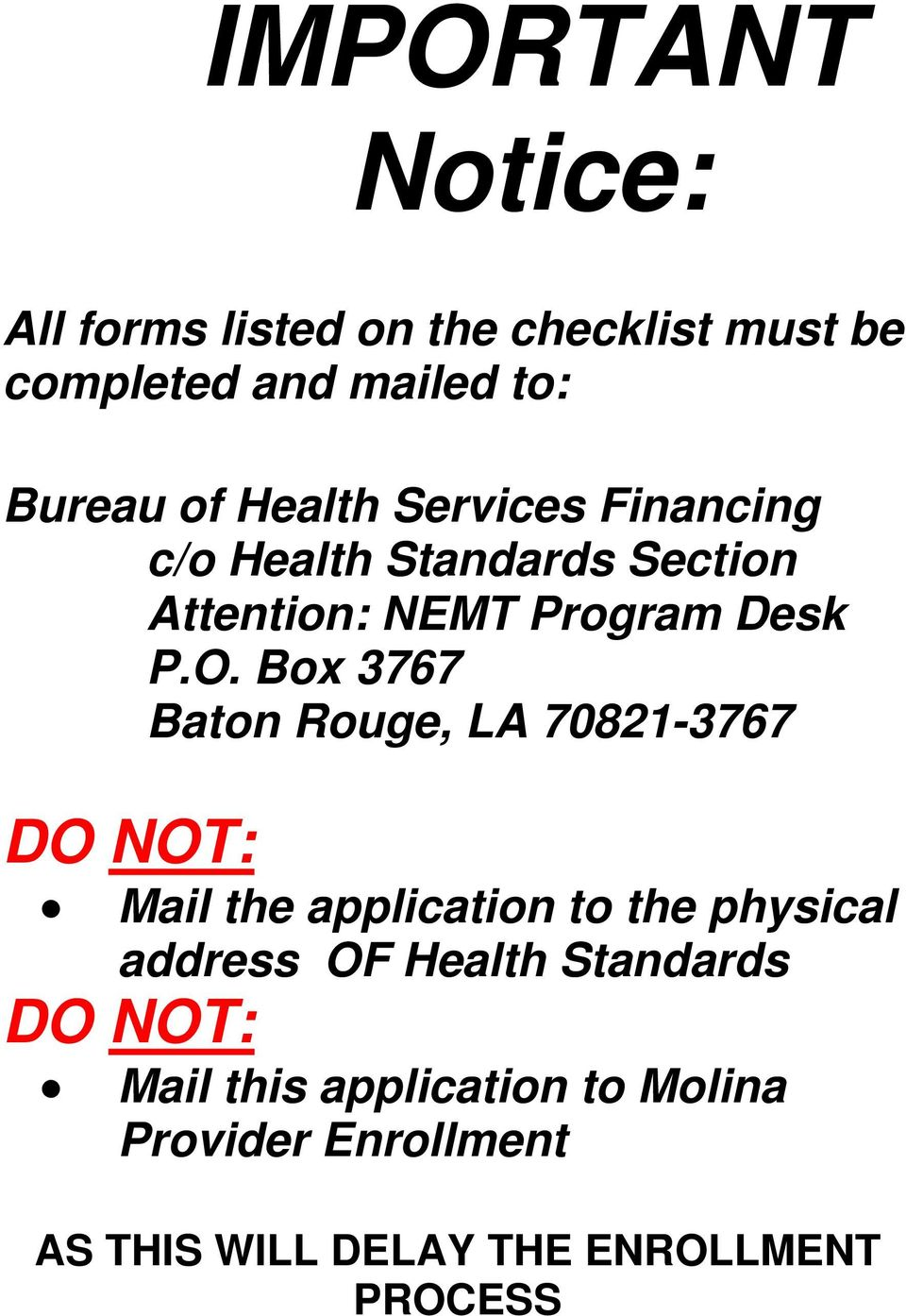 Box 3767 Baton Rouge, LA 70821-3767 DO NOT: Mail the application to the physical address OF Health