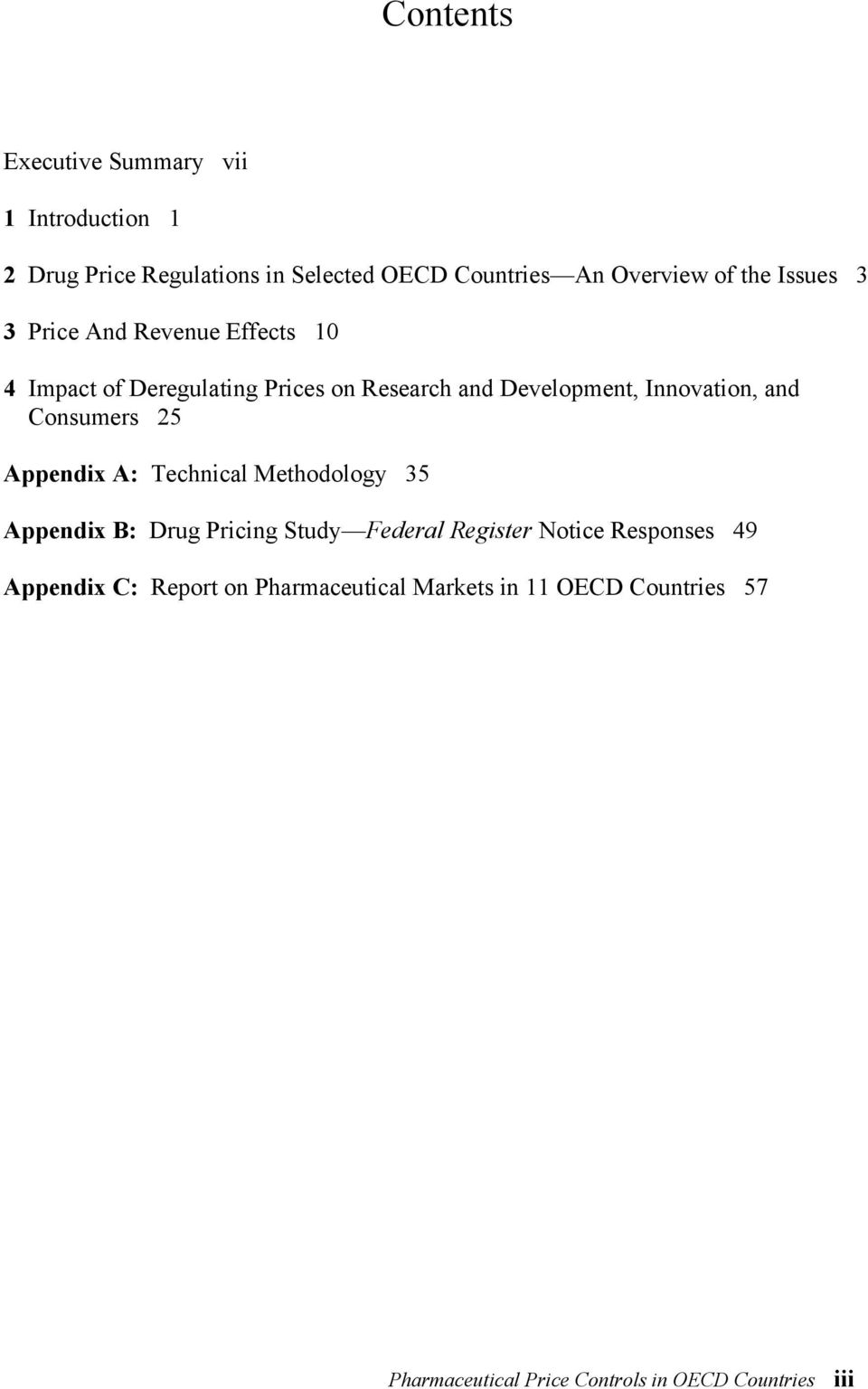 Consumers 25 Appendix A: Technical Methodology 35 Appendix B: Drug Pricing Study Federal Register Notice Responses 49