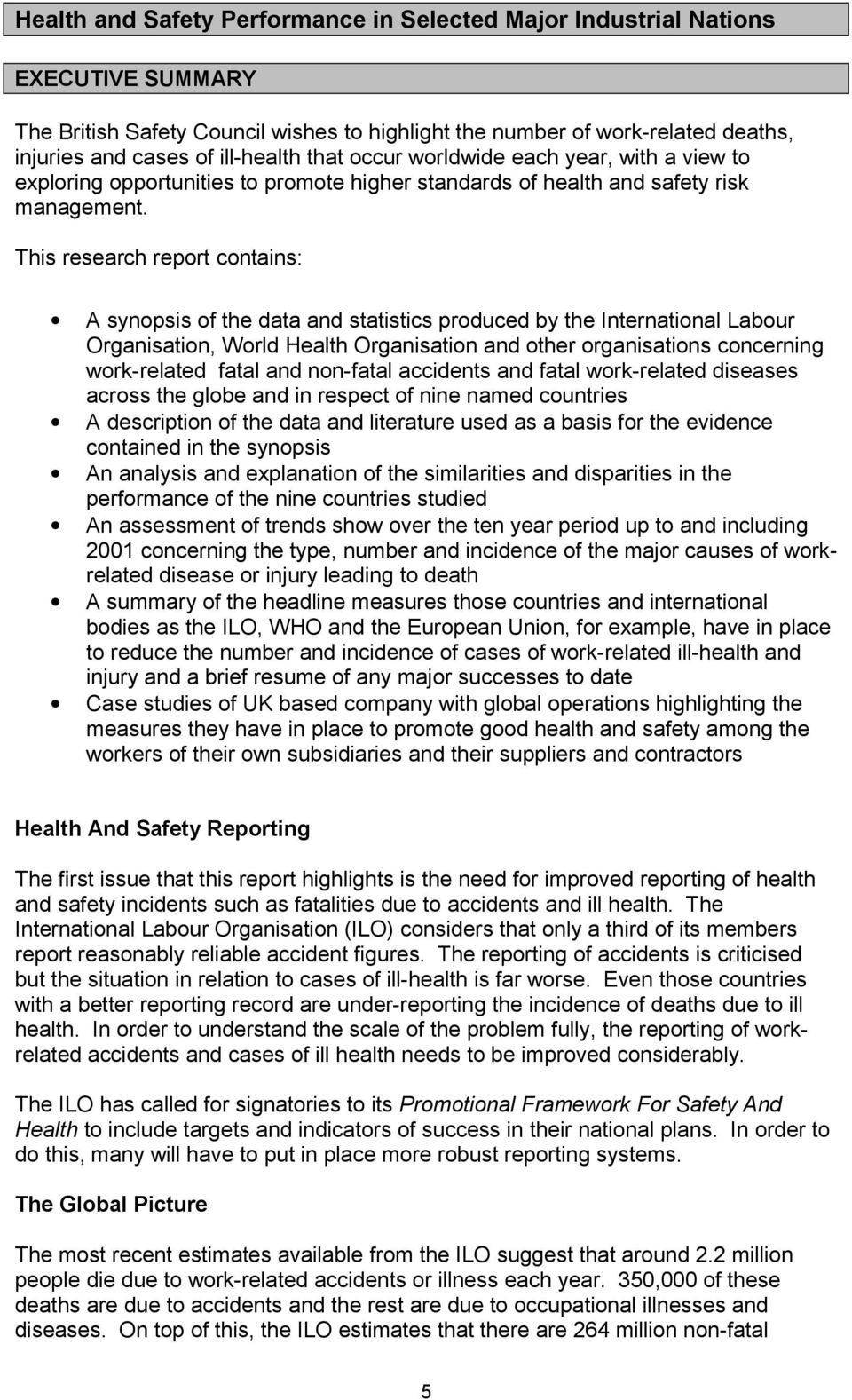 This research report contains: A synopsis of the data and statistics produced by the International Labour Organisation, World Health Organisation and other organisations concerning work-related fatal