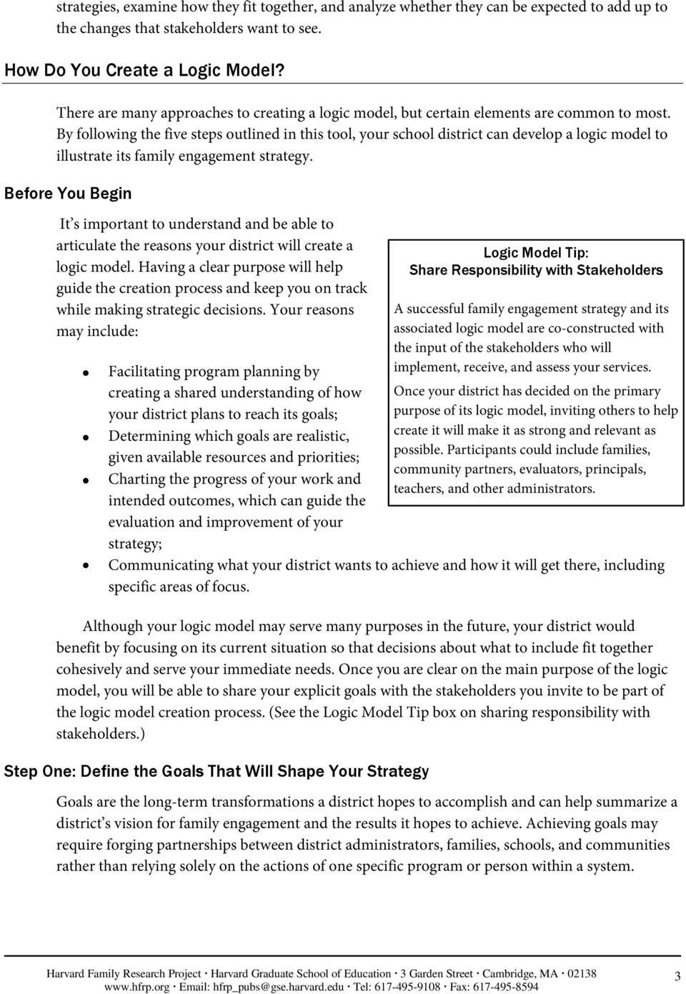 By following the five steps outlined in this tool, your school district can develop a logic model to illustrate its family engagement strategy.