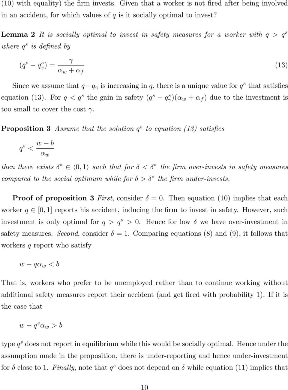 unique value for q s that satisfies equation (13). For q < q s the gain in safety (q s q s γ)(α w + α f ) due to the investment is too small to cover the cost γ.