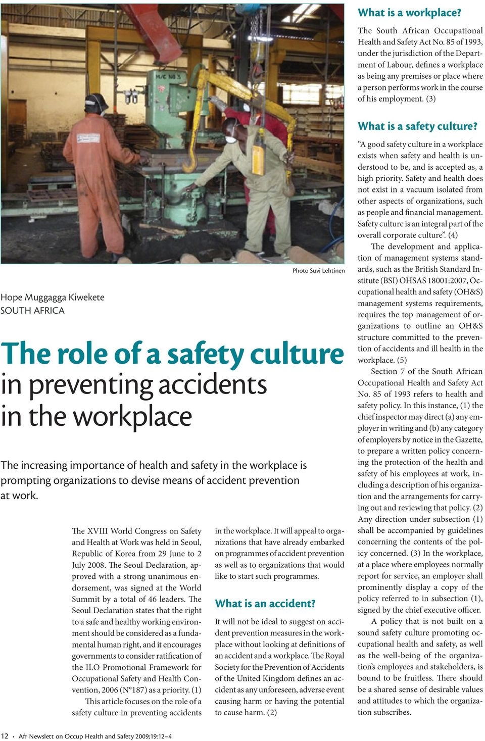 (3) Hope Muggagga Kiwekete SOUTH AFRICA The role of a safety culture in preventing accidents in the workplace The increasing importance of health and safety in the workplace is prompting