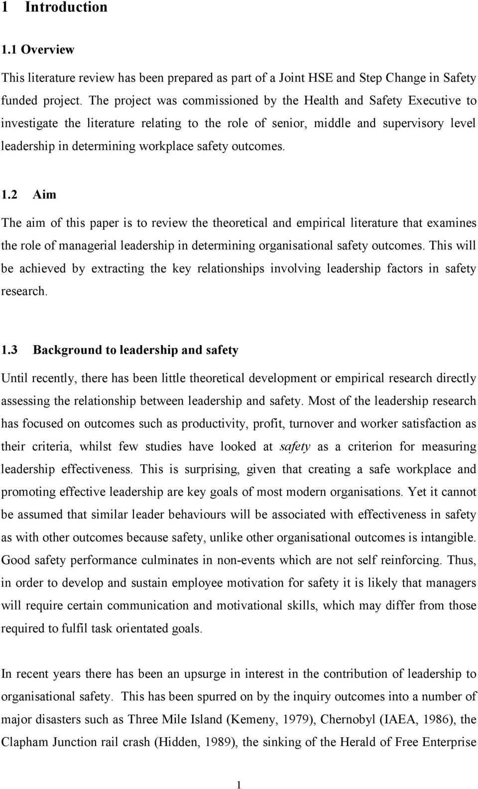 outcomes. 1.2 Aim The aim of this paper is to review the theoretical and empirical literature that examines the role of managerial leadership in determining organisational safety outcomes.
