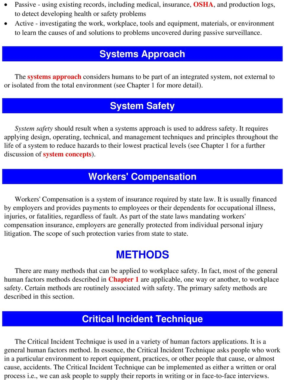 Systems Approach The systems approach considers humans to be part of an integrated system, not external to or isolated from the total environment (see Chapter 1 for more detail).