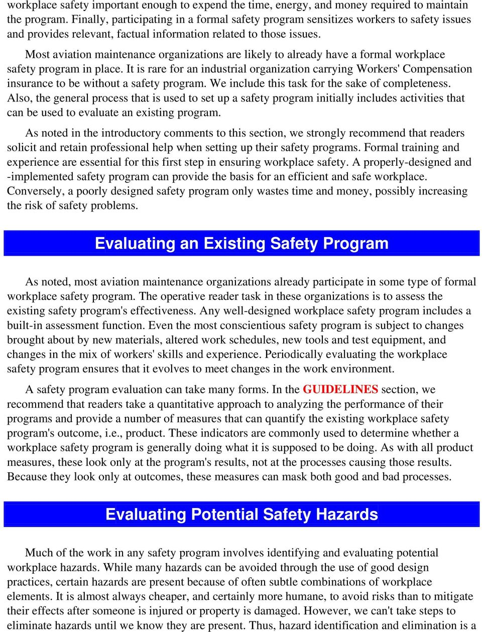 Most aviation maintenance organizations are likely to already have a formal workplace safety program in place.