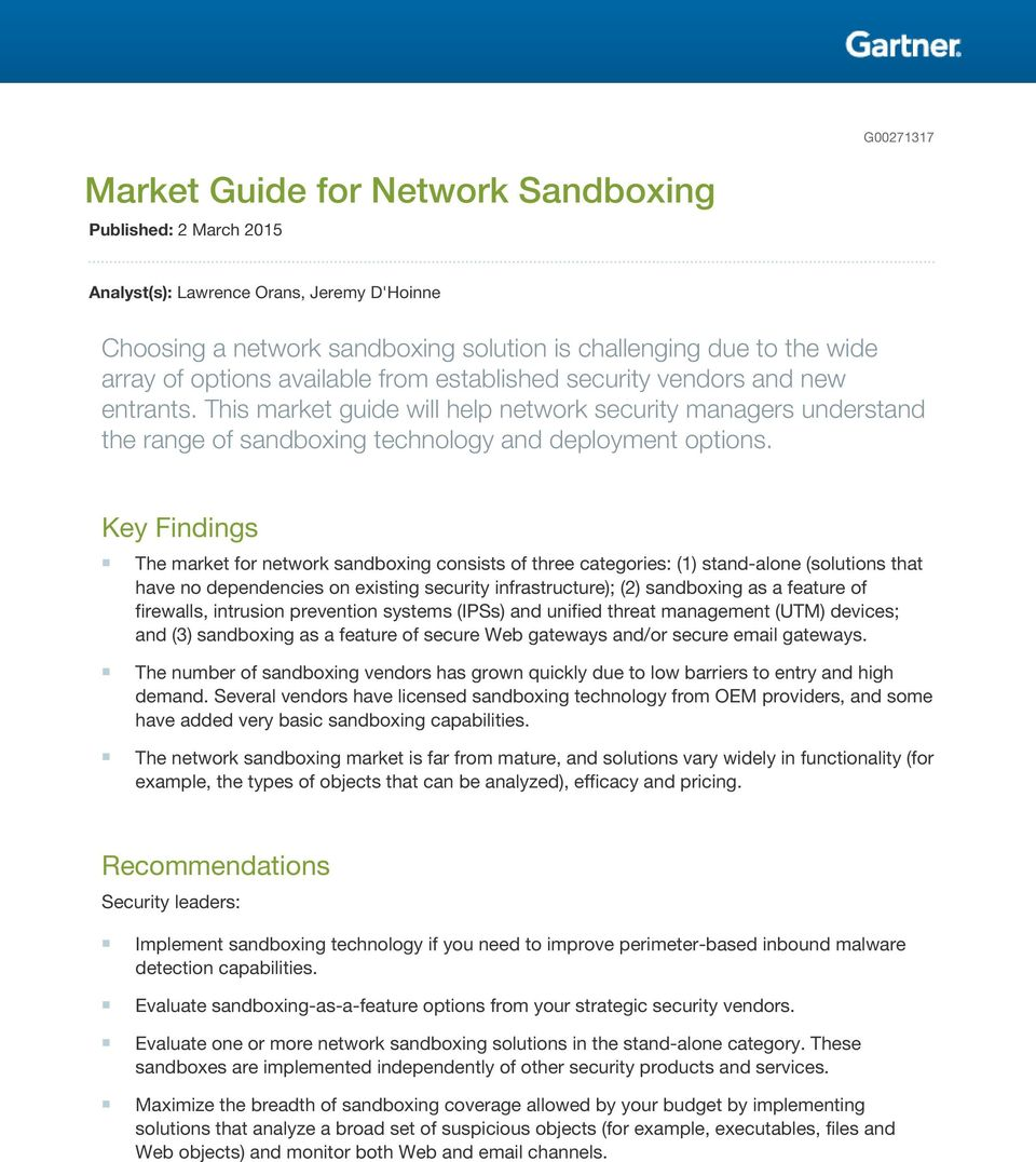 Key Findings The market for network sandboxing consists of three categories: (1) stand-alone (solutions that have no dependencies on existing security infrastructure); (2) sandboxing as a feature of