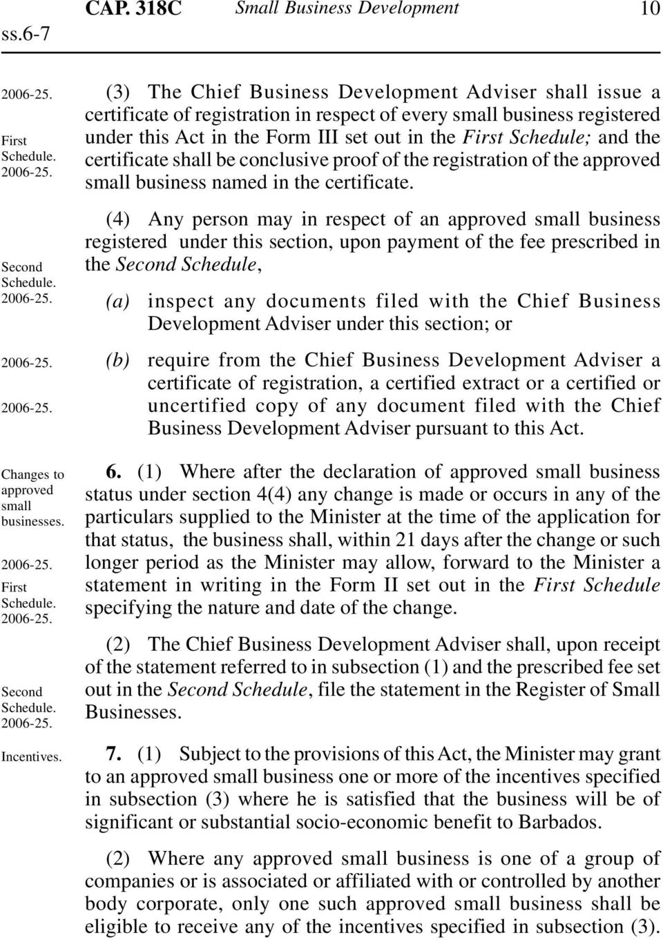 the certificate shall be conclusive proof of the registration of the approved small business named in the certificate.