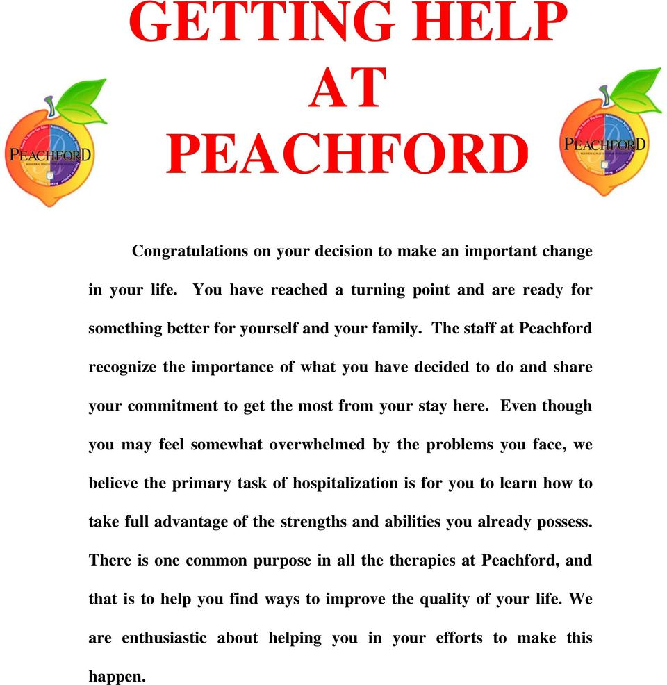 The staff at Peachford recognize the importance of what you have decided to do and share your commitment to get the most from your stay here.