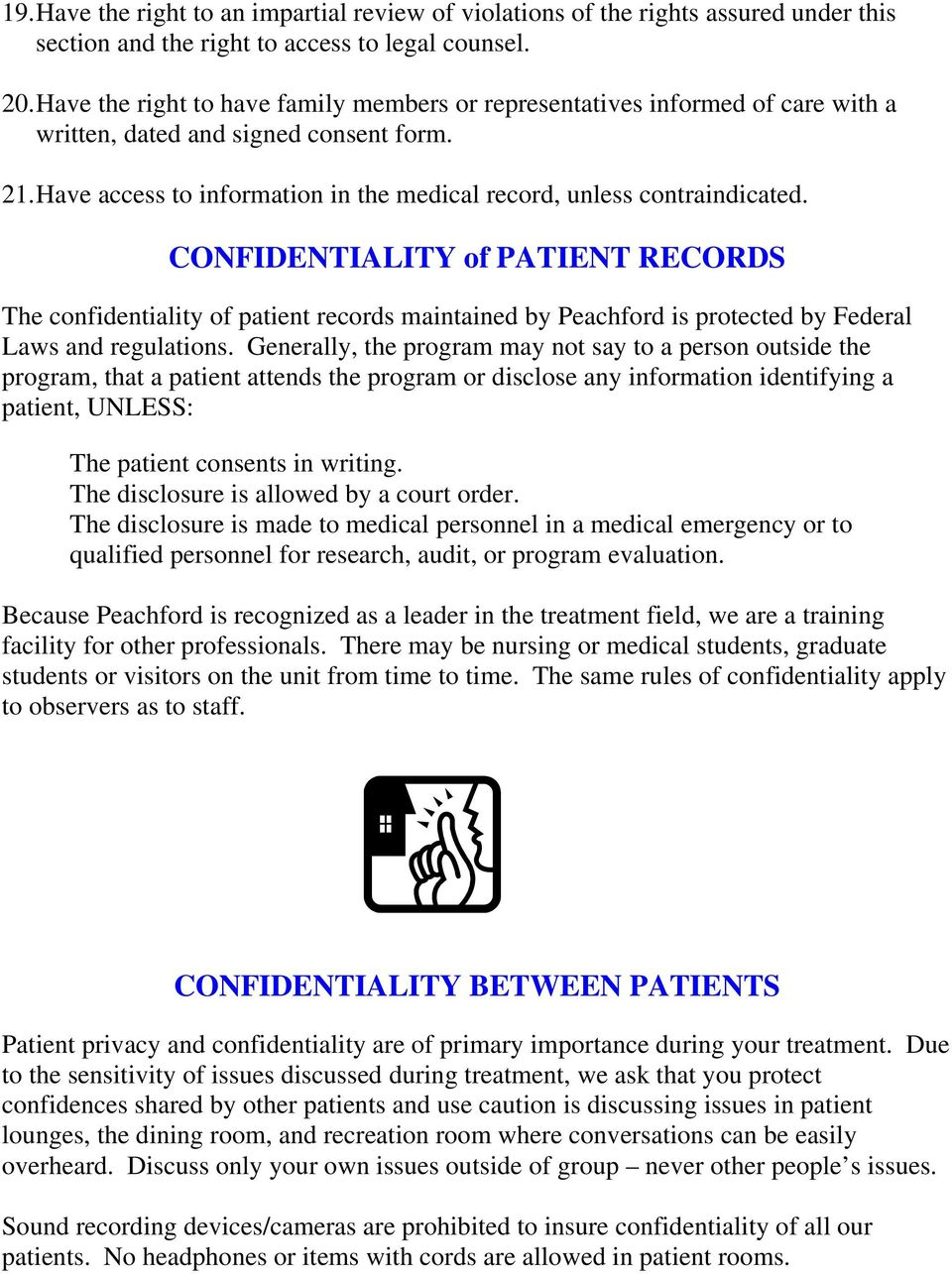 CONFIDENTIALITY of PATIENT RECORDS The confidentiality of patient records maintained by Peachford is protected by Federal Laws and regulations.