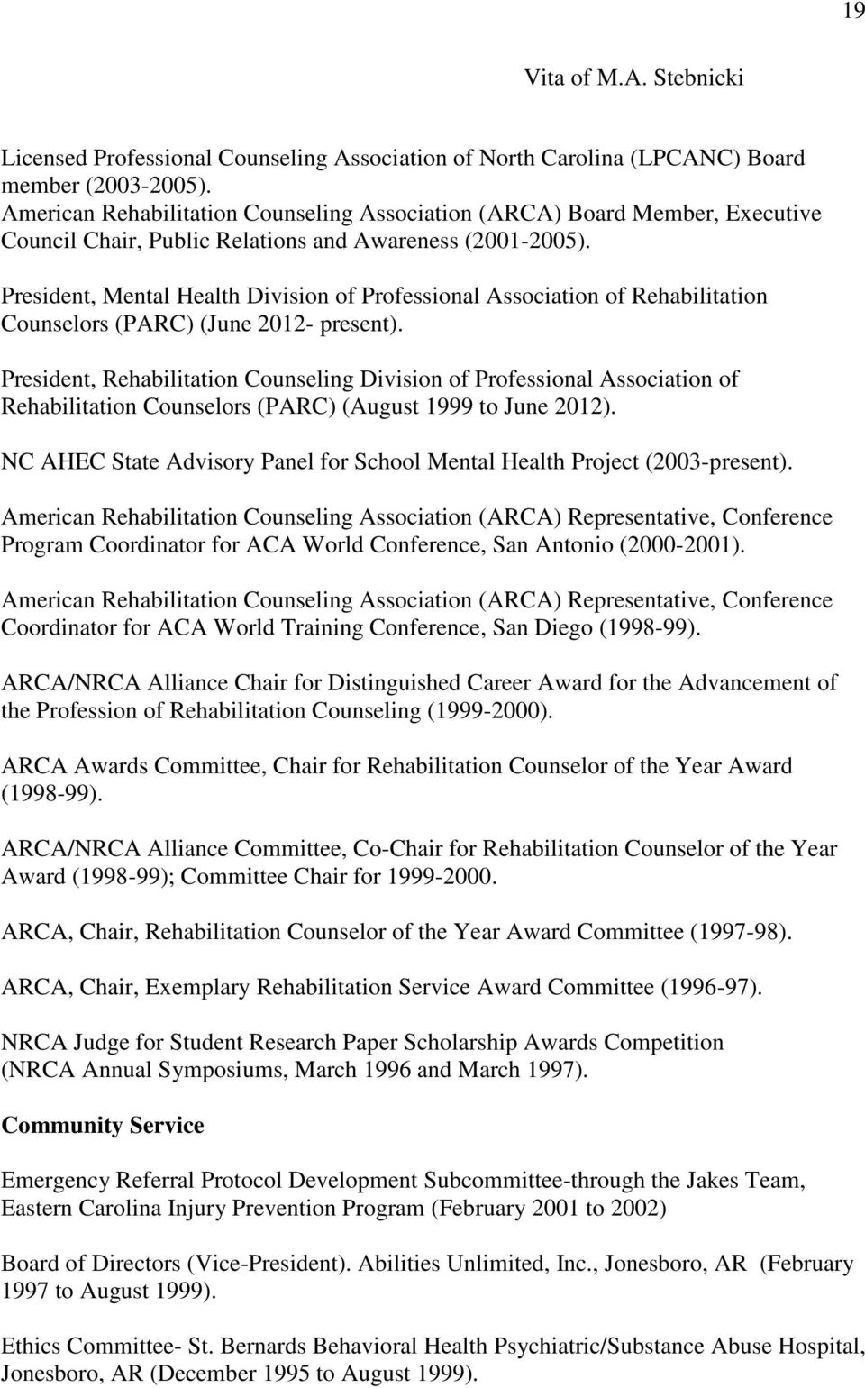 President, Mental Health Division of Professional Association of Rehabilitation Counselors (PARC) (June 2012- present).