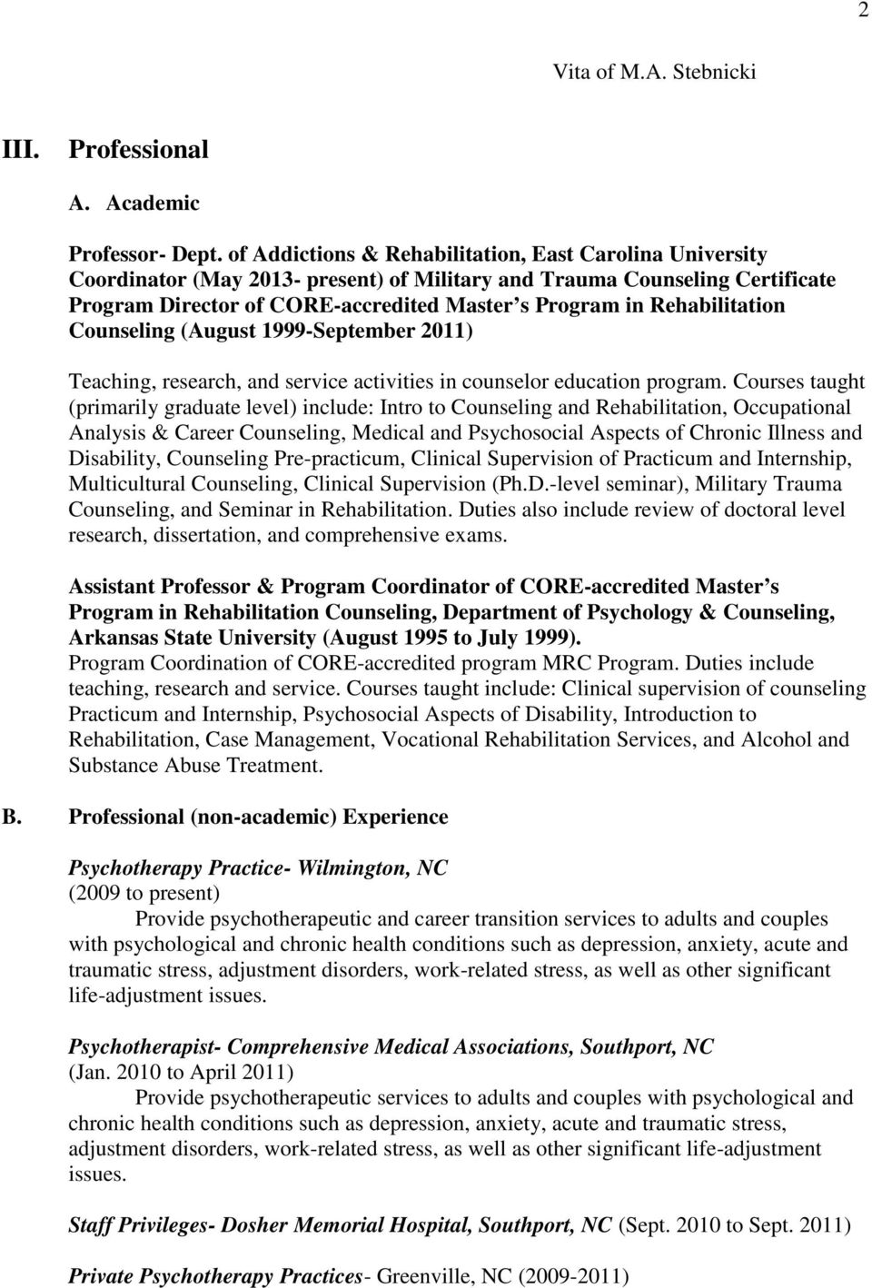 Rehabilitation Counseling (August 1999-September 2011) Teaching, research, and service activities in counselor education program.