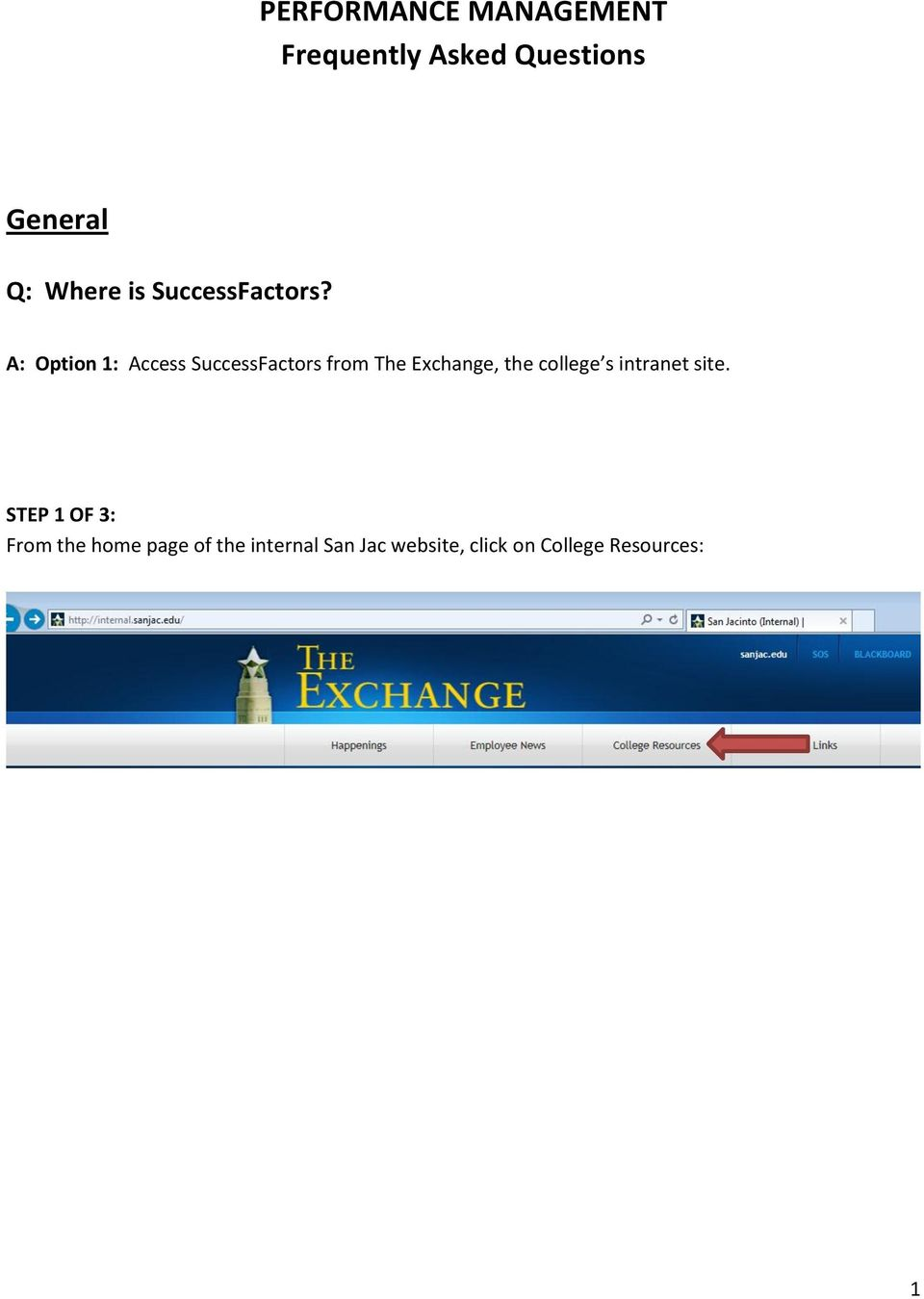 A: Option 1: Access SuccessFactors from The Exchange, the college
