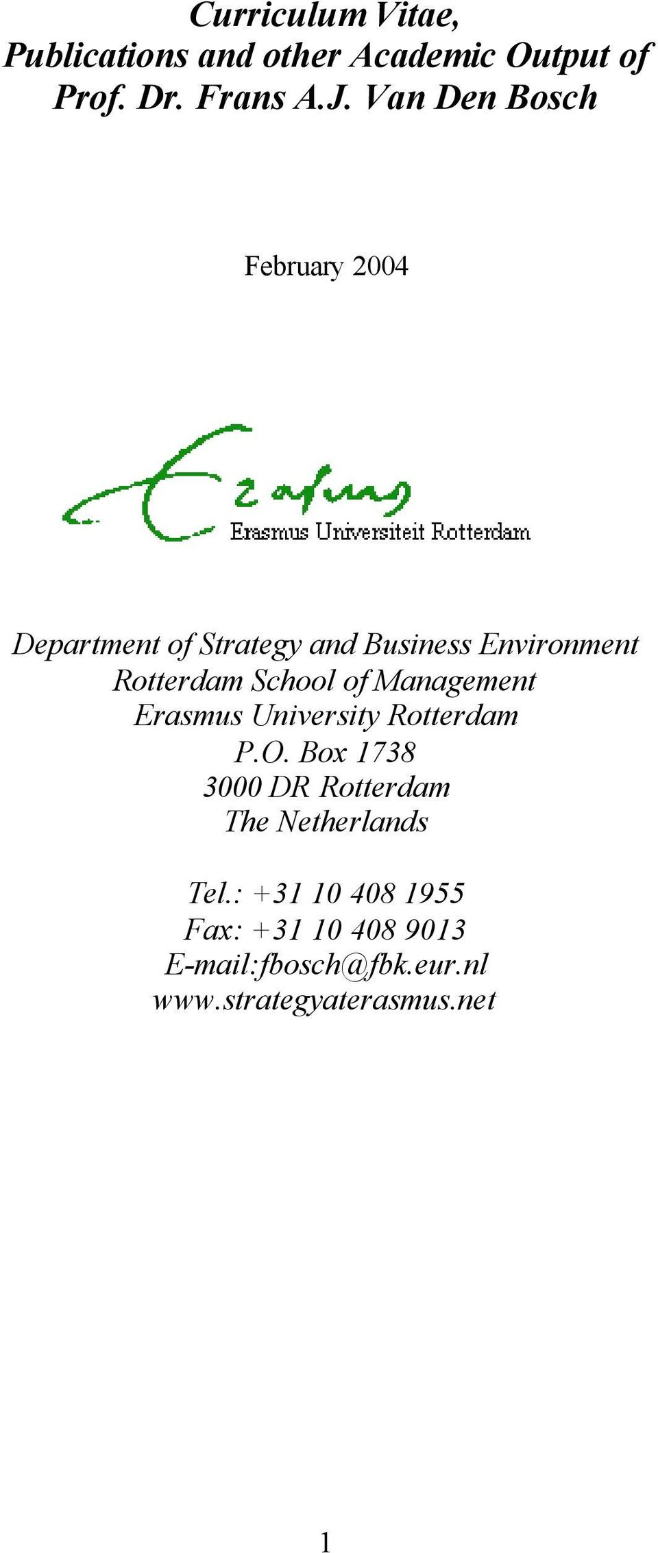 School of Management Erasmus University Rotterdam P.O.