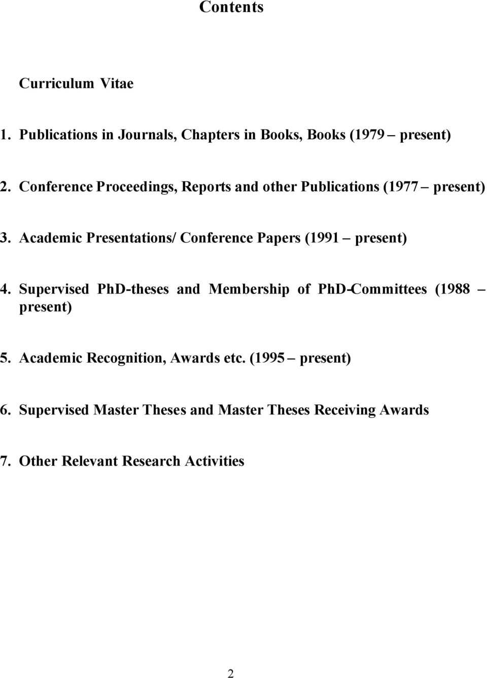 Academic Presentations/ Conference Papers (1991 present) 4.