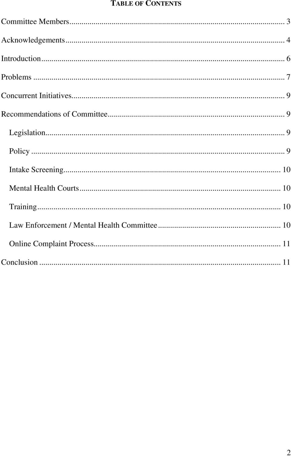 .. 9 Legislation... 9 Policy... 9 Intake Screening... 10 Mental Health Courts.