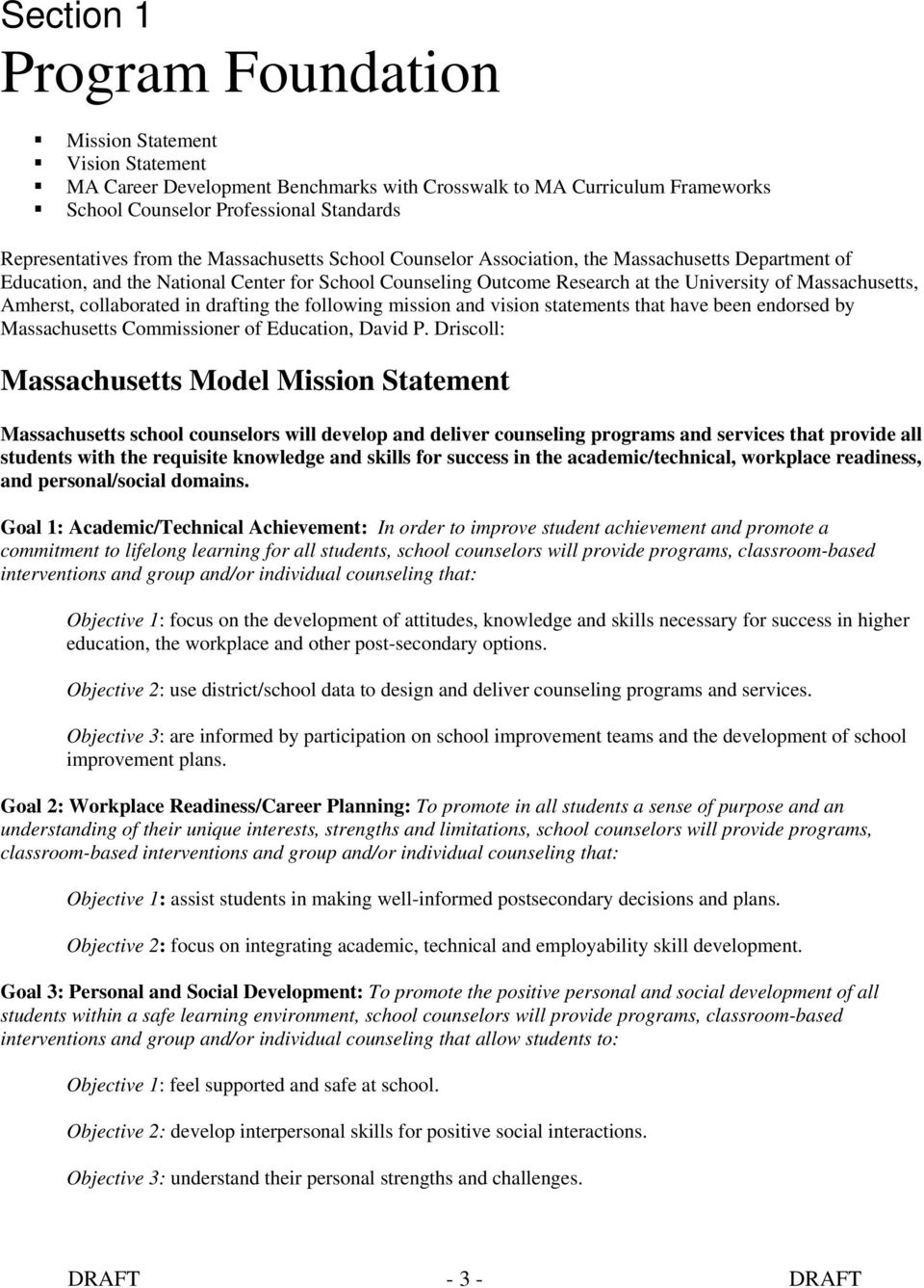 Amherst, collaborated in drafting the following mission and vision statements that have been endorsed by Massachusetts Commissioner of Education, David P.