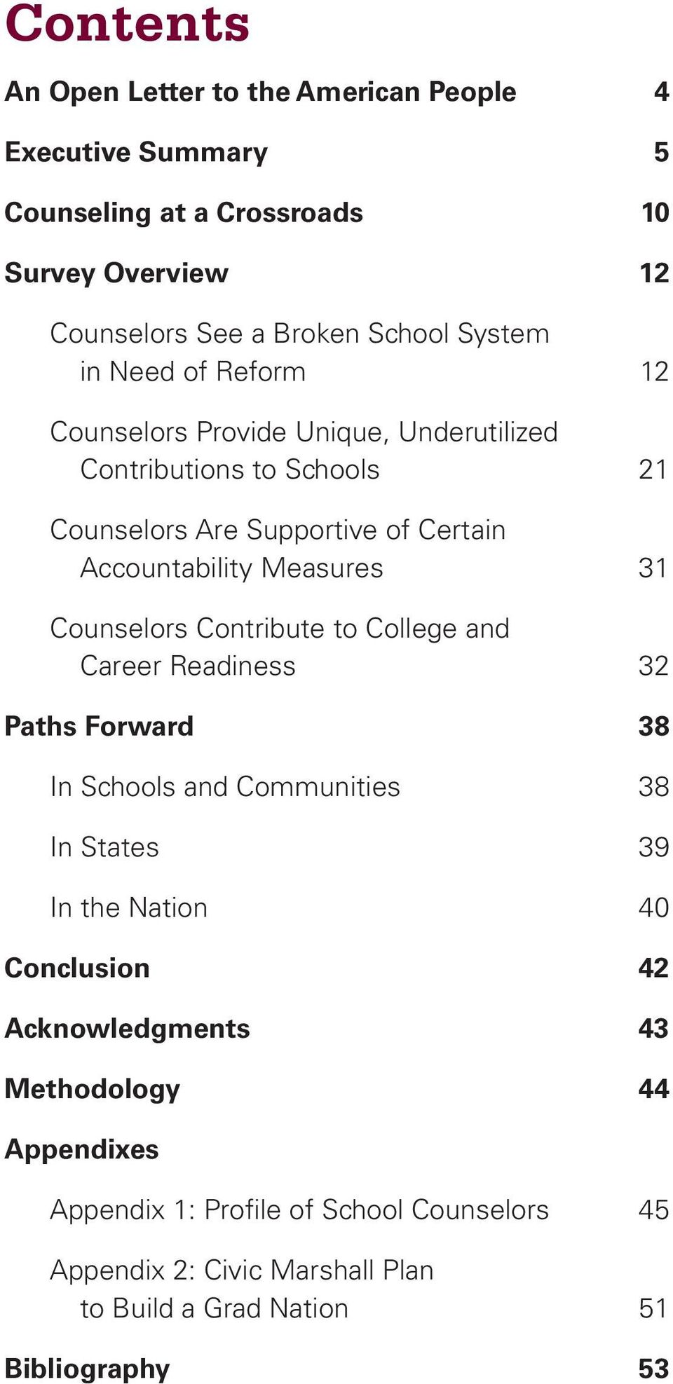 Counselors Contribute to College and Career Readiness 32 Paths Forward 38 In s and Communities 38 In States 39 In the Nation 40 Conclusion 42