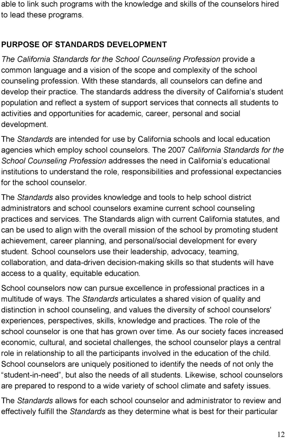 With these standards, all counselors can define and develop their practice.