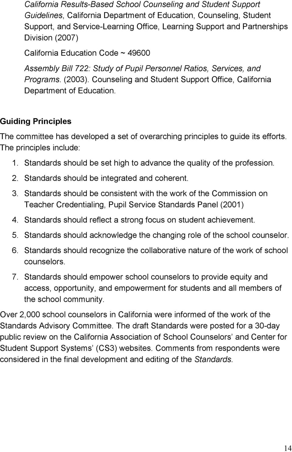 Counseling and Student Support Office, California Department of Education. Guiding Principles The committee has developed a set of overarching principles to guide its efforts.