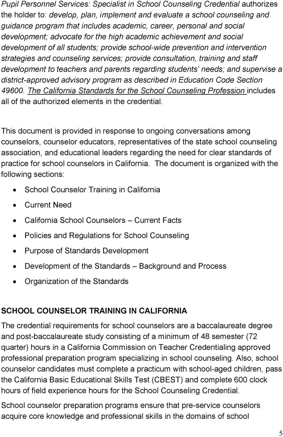 services; provide consultation, training and staff development to teachers and parents regarding students needs; and supervise a district-approved advisory program as described in Education Code