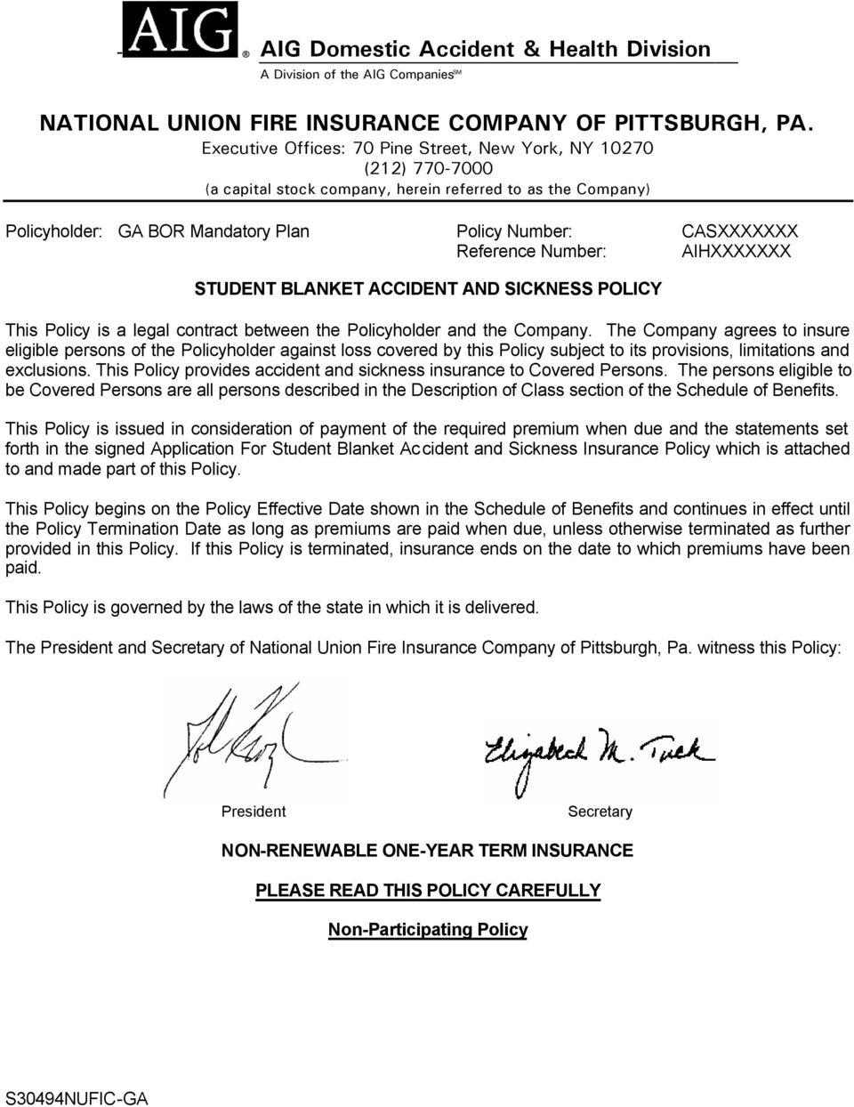 Reference Number: AIHXXXXXXX STUDENT BLANKET ACCIDENT AND SICKNESS POLICY This Policy is a legal contract between the Policyholder and the Company.