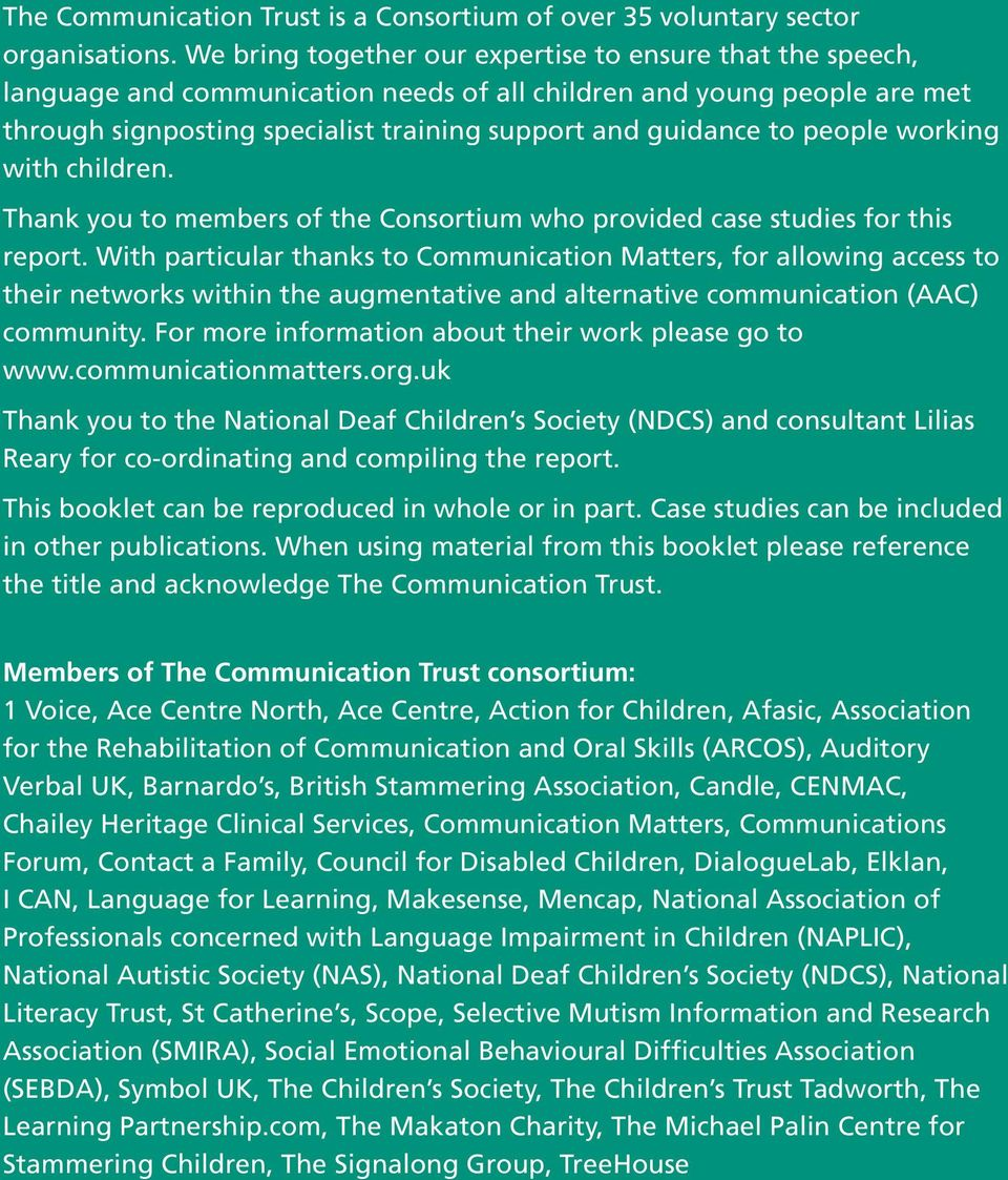 people working with children. Thank you to members of the Consortium who provided case studies for this report.