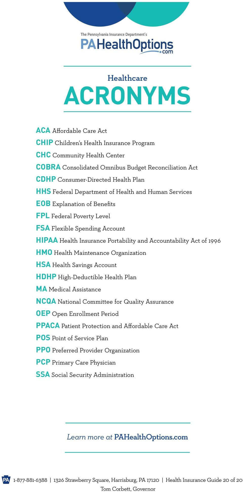 of 1996 HMO Health Maintenance Organization HSA Health Savings Account HDHP High-Deductible Health Plan MA Medical Assistance NCQA National Committee for Quality Assurance OEP Open Enrollment Period