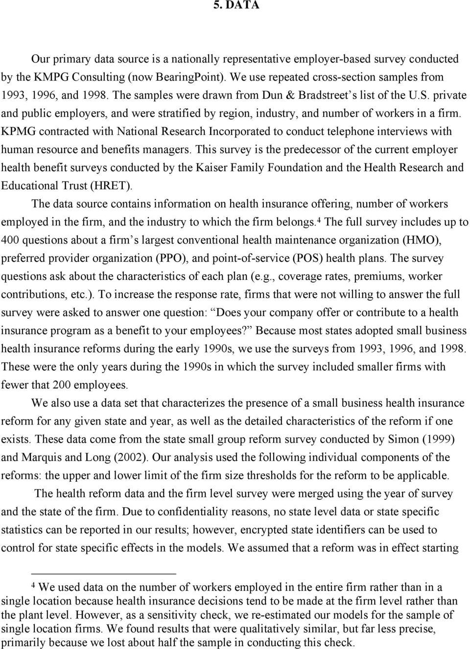 private and public employers, and were stratified by region, industry, and number of workers in a firm.